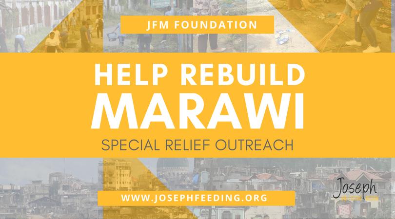 JFM: Help Rebuild Marawi - Special Relief Operation